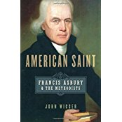 American Saint: Francis Asbury and the Methodists. Oxford University Press, 2009.