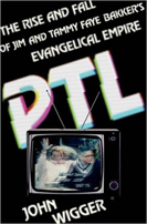 PTL: The Rise and Fall of Jim and Tammy Faye Bakker's Evangelical Empire. Oxford University Press. 2017